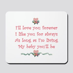 I'll love you forever Mousepad