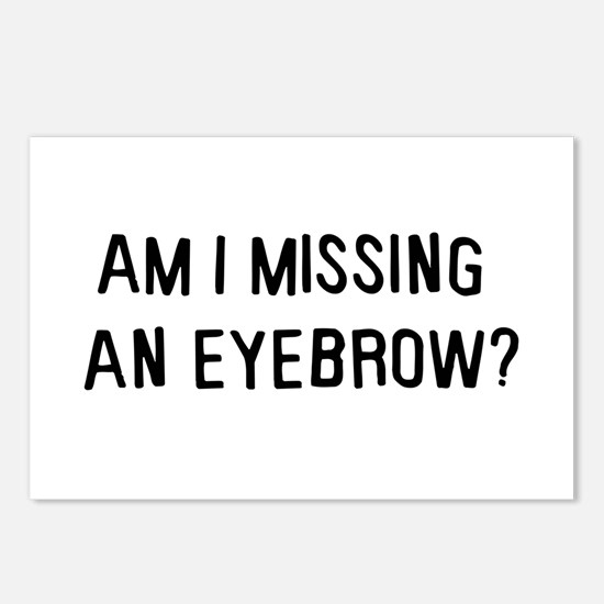 Am I missing an eyebrow Postcards (Package of 8)