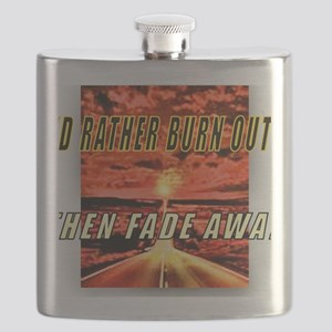 Id Rather Burn Out! Then Fade Away Flask