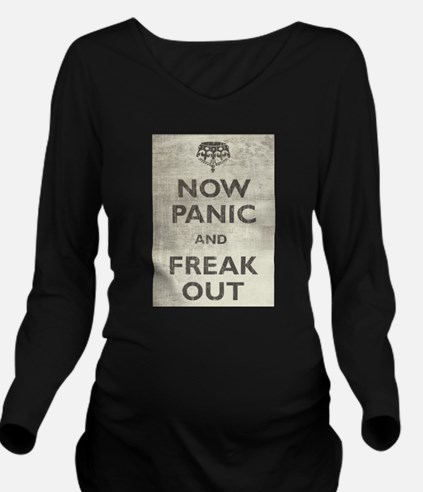 Cute Now panic and freak out Long Sleeve Maternity T-Shirt