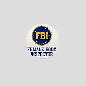 FBI Female Body Inspector Mini Button