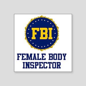 """FBI Female Body Inspector Square Sticker 3"""" x 3"""""""