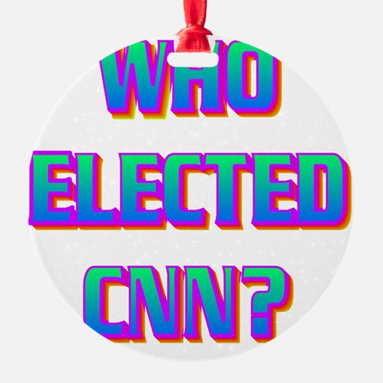 WHO ELECTED CNN(white).gif Ornament