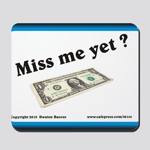 Miss me yet Dollar bill CP Mousepad