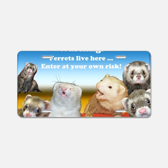 Warning Ferrets live here p Aluminum License Plate