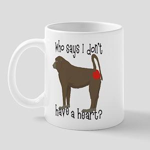 Who says I don't have a big heart? Mug