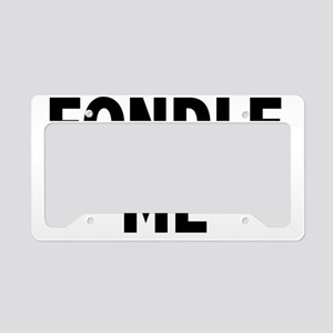 Fondle T-Shirt License Plate Holder