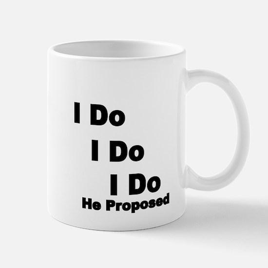 I Do,I Do,I Do. He Proposed Mugs