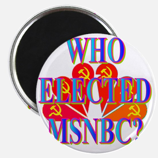 WHO ELECTED MSNBC(white).gif Magnet