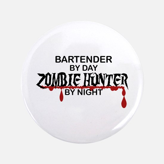 "Zombie Hunter - Bartender 3.5"" Button"