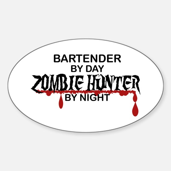 Zombie Hunter - Bartender Sticker (Oval)