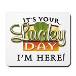 Your Lucky Day Mousepad