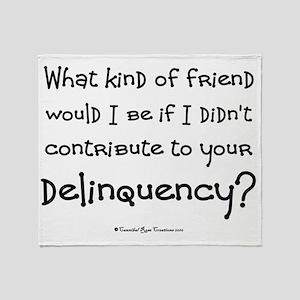 2-deliquency_sq Throw Blanket