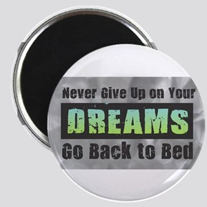 Never Give Up on Your Dreams Magnets