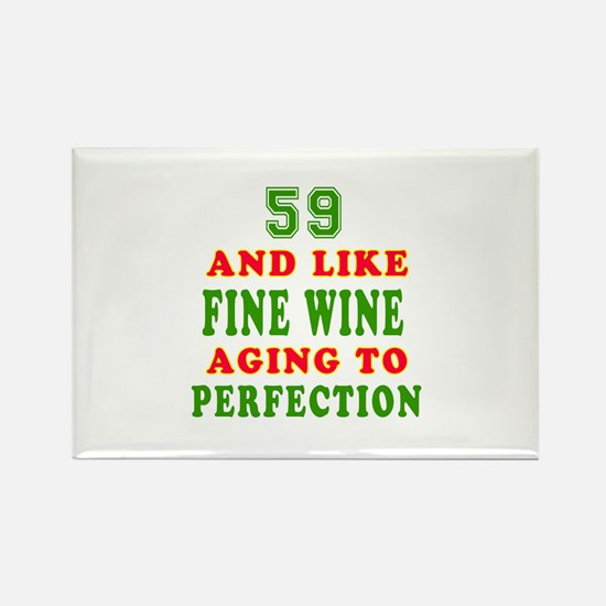 Funny 59 And Like Fine Wine Birthday Rectangle Mag