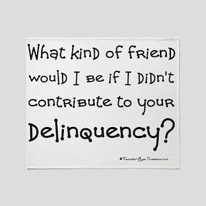 2-deliquency_sq2 Throw Blanket