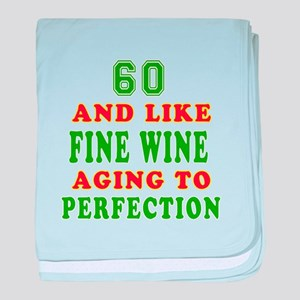 Funny 60 And Like Fine Wine Birthday baby blanket