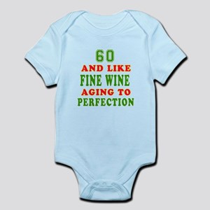Funny 60 And Like Fine Wine Birthday Infant Bodysu