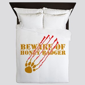 Beware of honey badger Queen Duvet