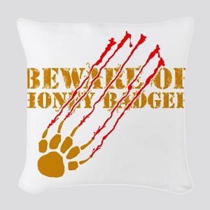 Beware of honey badger Woven Throw Pillow