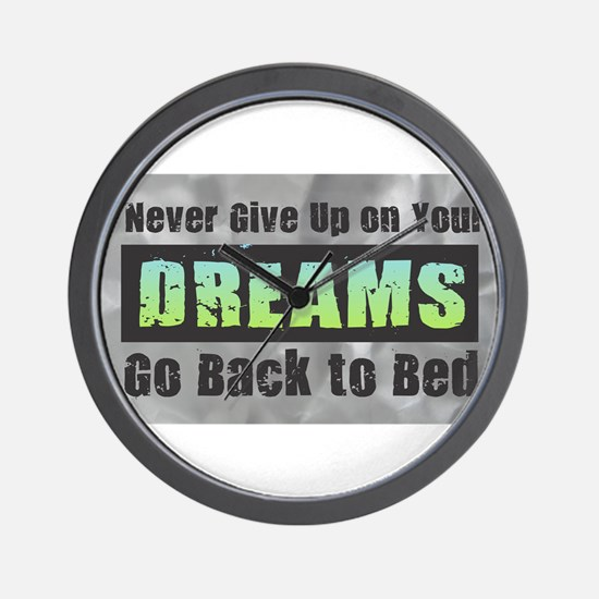 Never Give Up on Your Dreams Wall Clock