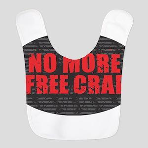 No More Free Crap Polyester Baby Bib