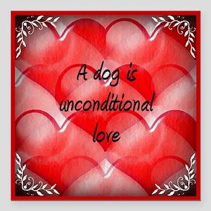"unconditional_love_2 Square Car Magnet 3"" x 3"""