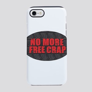 No More Free Crap iPhone 7 Tough Case