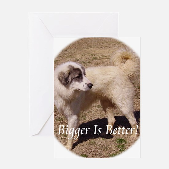 bigger is better Greeting Card