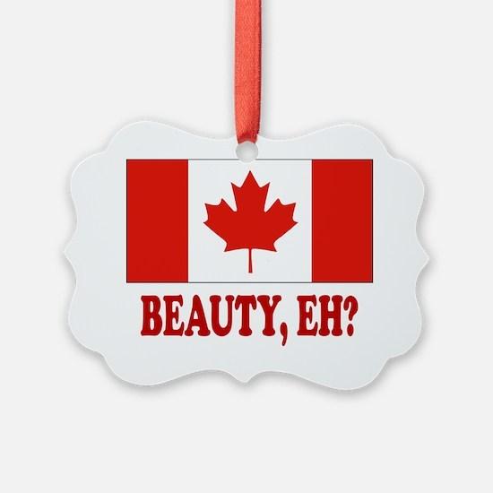 CANADA,BEAUTY EH? Ornament