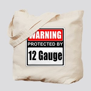 Warning 12 Gauge Tote Bag