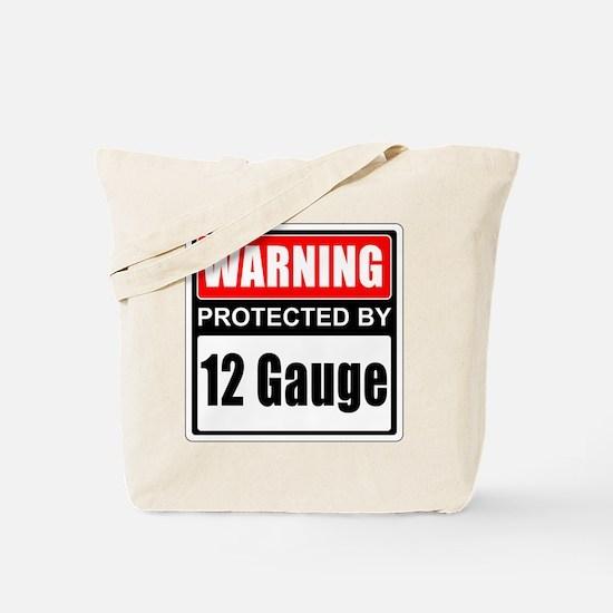 Warning 12 Gauge Tote Bag