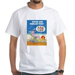 DOGS ARE HUMAN TOO!(c) White T-Shirt
