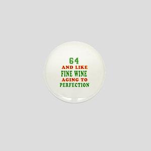 Funny 64 And Like Fine Wine Birthday Mini Button