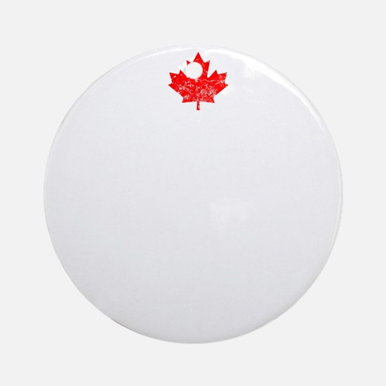 Canadian Thing -dark Round Ornament