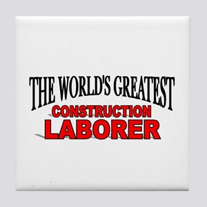 """The World's Greatest Construction Laborer"" Tile C"