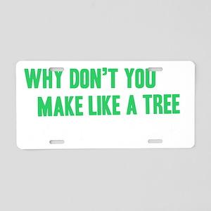 Make-like-a-tree-(dark-shir Aluminum License Plate