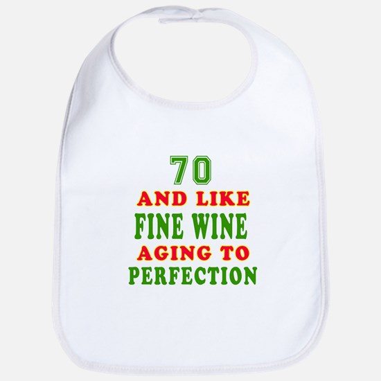 Funny 70 And Like Fine Wine Birthday Bib