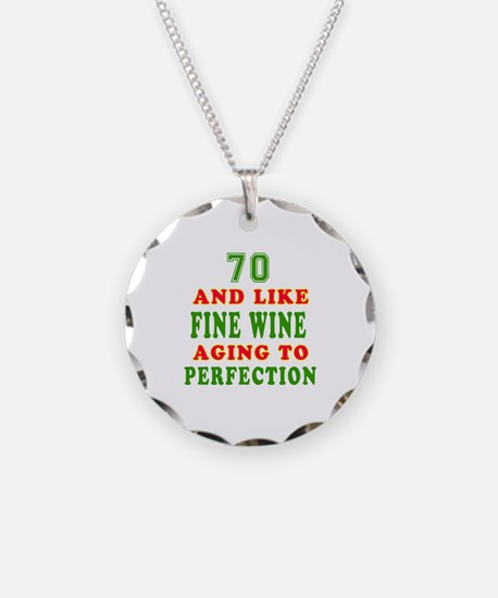 Funny 70 And Like Fine Wine Birthday Necklace