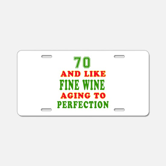 Funny 70 And Like Fine Wine Birthday Aluminum Lice