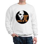 Behind the Mask   Sweatshirt