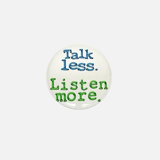 Talk Less Listen More - blk Mini Button
