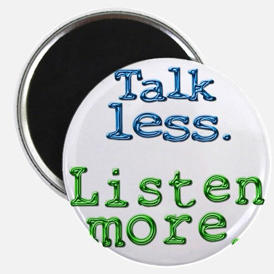Talk Less Listen More - blk Magnet