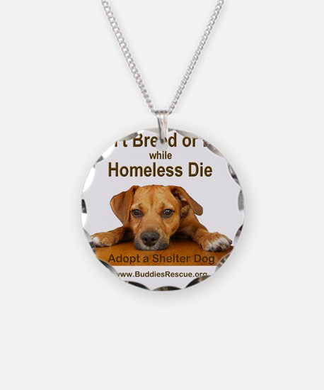 dont_breed_or_buy_puppy_1a-t Necklace