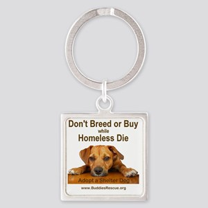 dont_breed_or_buy_puppy_1a-trans Square Keychain