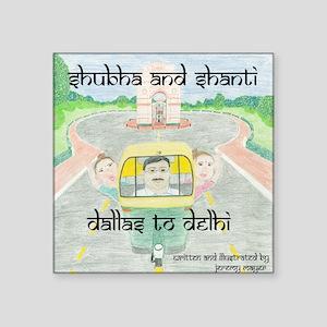 """dallas to delhi Square Sticker 3"""" x 3"""""""