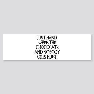 HAND OVER THE CHOCOLATE Bumper Sticker