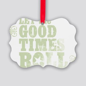 Let the Good Times Roll Picture Ornament