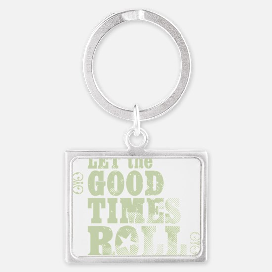 Let the Good Times Roll Landscape Keychain