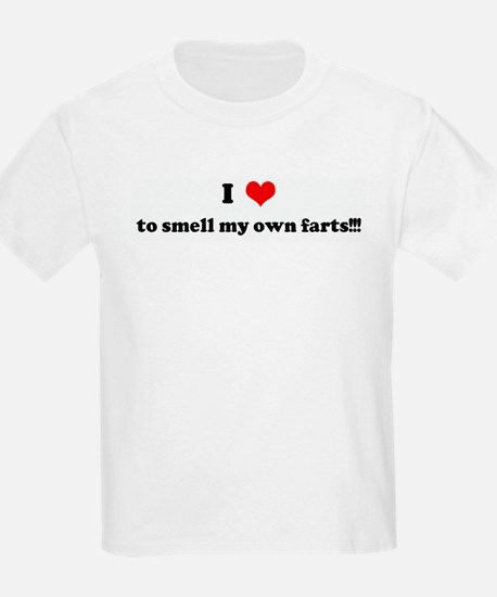 I Love to smell my own farts! Kids T-Shirt